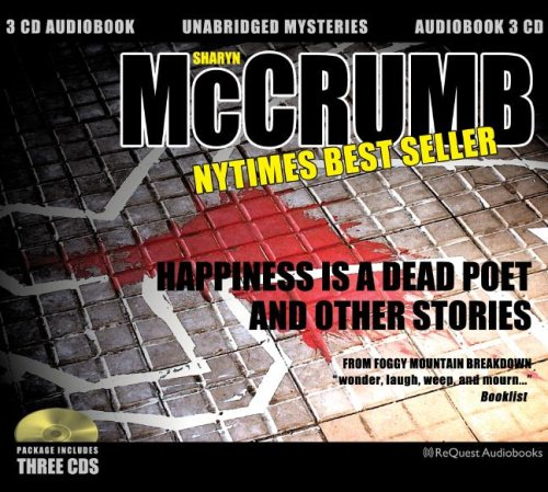 Happiness Is a Dead Poet & Other Stories: From Foggy Mountain Breakdown