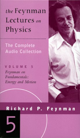 The Feynman Lectures on Physics Vol 5: On Fundamentals/Energy & Motion