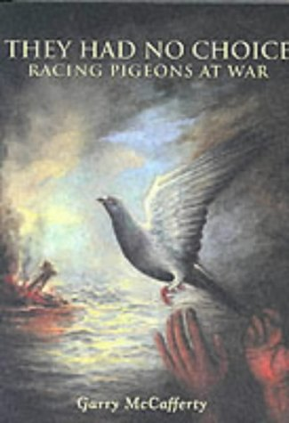 They Had No Choice: Racing Pigeons at War