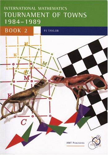 International Mathematics Tournament Of Towns 1984 1989 Book 2 By