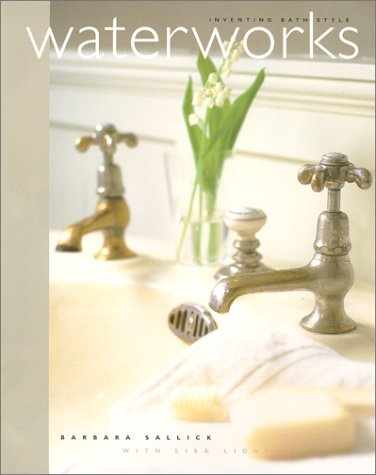 Waterworks: Inventing Bath Style