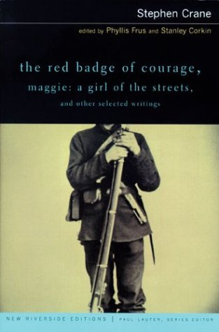 The Red Badge of Courage, Maggie: A Girl of the Streets, and Other Selected Writings