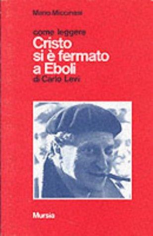 Come leggere «Cristo si è fermato a Eboli» di Carlo Levi
