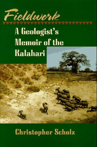 Fieldwork: A Geologist's Memoir of the Kalahari