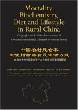 Mortality, Biochemistry, Diet and Lifestyle in Rural China: Geographic Study of the Characteristics of 69 Counties in Mainland China and 16 Areas in Taiwan