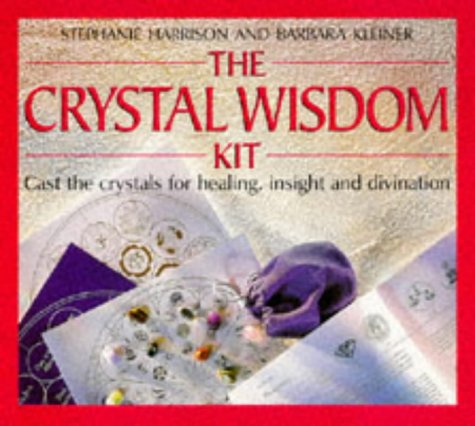 The Crystal Wisdom Kit: Cast the Crystals for Healing, Insight and Divination