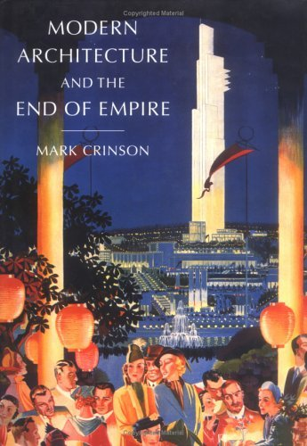 Modern Architecture and the End of Empire (British Art and Visual Culture Since 1750, New Readings)