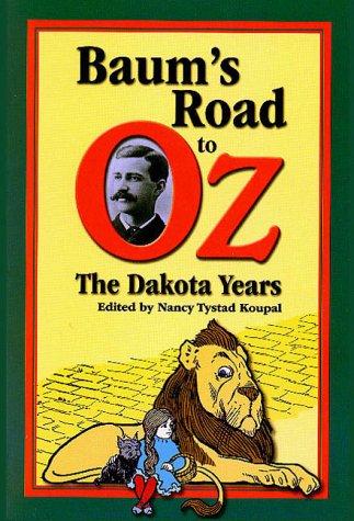 Baum's Road To Oz: The Dakota Years