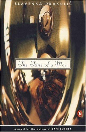 The Taste of a Man by Slavenka Drakulić