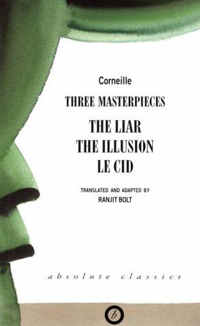Three Masterpieces: The Liar / The Illusion / Le Cid
