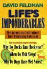 Life's Imponderables: The Answers to Civilization's Most Perplexing Questions : Why Do Clocks Run Clockwise? When Do Fish Sleep? Why Do Dogs Have Wet Noses?