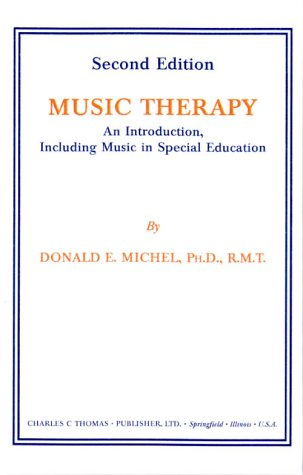 Music Therapy: An Introduction, Including Music in Special Education