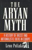 The Aryan Myth: A History of Racist & Nationalistic Ideas in Europe