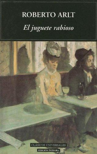 Ebook El juguete rabioso by Roberto Arlt read!