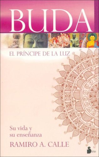 Buda, El Principe De La Luz/ Eastern Philosophy: Su Vida Y Su Ensenanza / Its Life and Its Teaching