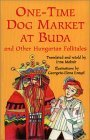 One-Time Dog Market at Buda and Other Hungarian Folktales by Irma Molnar