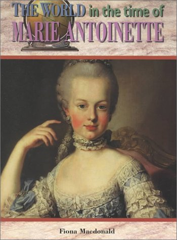 The World in the Time of Marie Antoinette