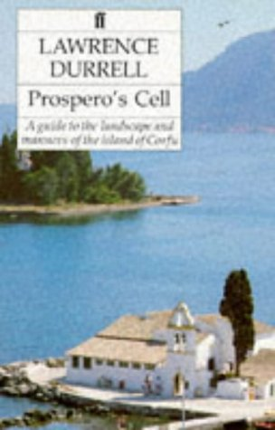 Prosperos Cell: A Guide to the Landscape and Manners of the Island of Corfu