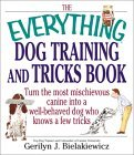 The Everything Dog Training and Tricks Book: Turn the Most Mischievous Canine Into a Well-Behaved Dog Whoturn the Most Mischievous Canine Into a Well-Behaved Dog Who Knows a Few Tricks Knows a Few Tricks