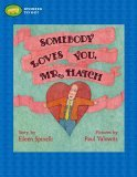 Somebody Loves You, Mr. Hatch by Eileen Spinelli
