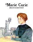 Marie Curie : Brave Scientist