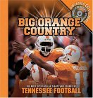 Big Orange Country: The Most Spectacular Sights & Sounds of Tennessee Football [With CD]