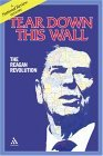 Tear Down This Wall: The Reagan Revolution--A National Review History