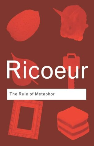 The Rule of Metaphor(Routledge Classics)