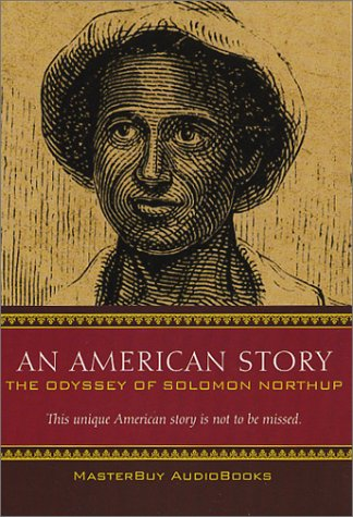 An American Story: The Odyssey of Solomon Northup
