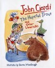 The Hopeful Trout and Other Limericks by John Ciardi