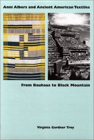 Anni Albers and Ancient American Textiles: From Bauhaus to Black Mountain