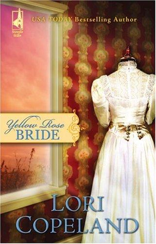 Ebook Yellow Rose Bride by Lori Copeland read!