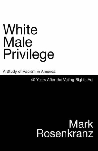 White Male Privilege: A Study of Racism in America 50 Years After the Voting Rights Act