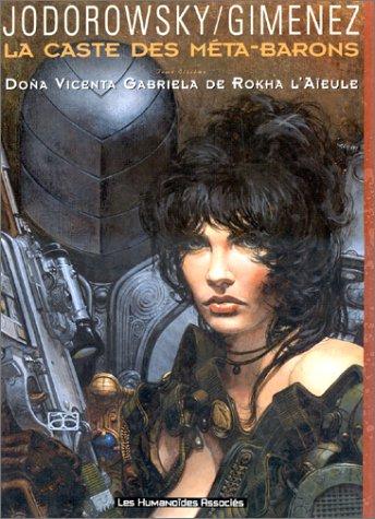 Doña Vicenta Gabriela de Rokha L'aïeule  (La Caste des Méta-Barons, #6)