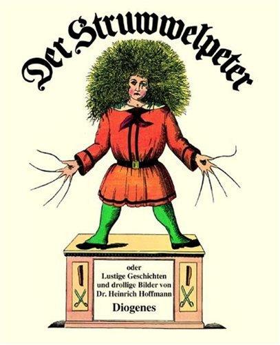 Der Struwwelpeter. Lustige Geschichten Und Drollige Bilder
