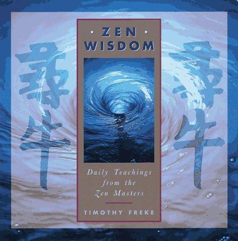 Zen Wisdom: Daily Teachings from the Zen Masters
