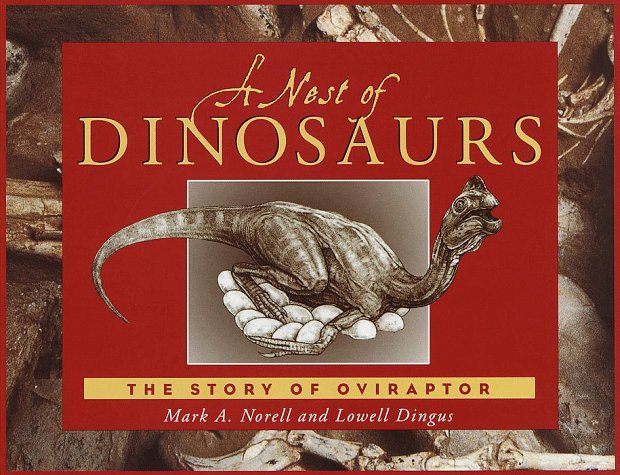 A Nest of Dinosaurs: The Story of Oviraptor