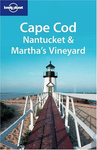 Cape Cod, Nantucket & Martha's Vineyard (Lonely Planet Guide)