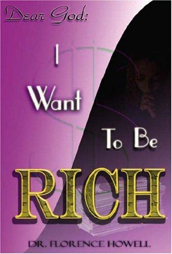 Dear God: I Want To Be Rich
