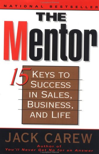 The Mentor: 15 Ways to Success in Sales, Business, and Life