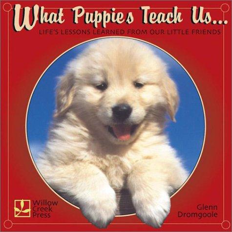 What Puppies Teach Us by Glenn Dromgoole