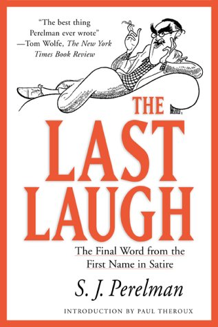 The Last Laugh by S.J. Perelman