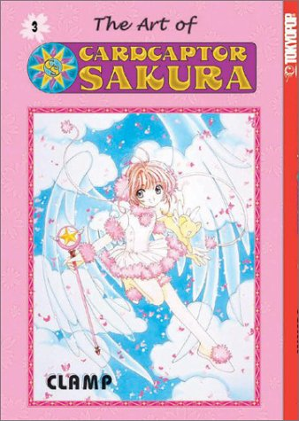 The Art of Cardcaptor Sakura, Vol. 3 by CLAMP