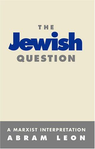 The Jewish Question: A Marxist Interpretation (Merit)