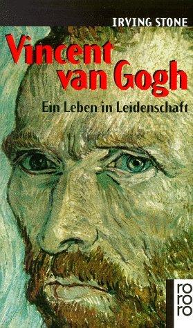 Vincent van Gogh: Ein Leben in Leidenschaft