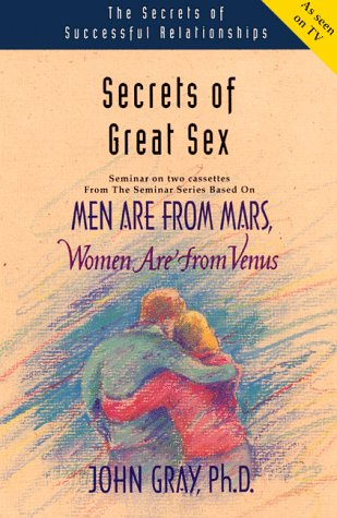 Secrets of Great Sex: Men Are from Mars, Women Are from Venus