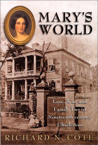 Mary's World: Love, War & Family Ties in Nineteenth-Century Charleston
