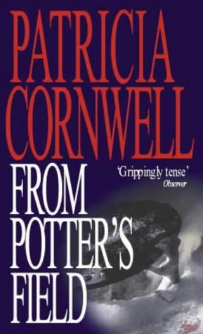 From Potter's Field by Patricia Cornwell