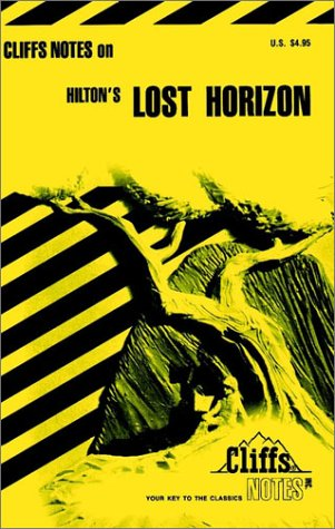 Cliffsnotes on Hilton's Lost Horizon
