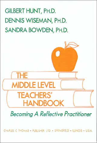 The Middle Level Teachers' Handbook: Becoming a Reflective Practitioner